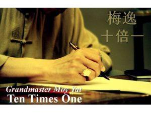 Ten Times One - Grandmaster Moy Yat